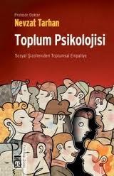 Nevzat Tarhan'ın T'si: Toplum Psikolojisi